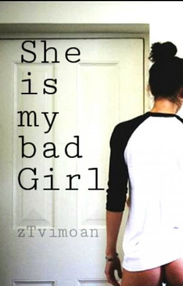 She Is My Bad Girl