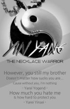 Yin Yang 4 : The Necklace Warrior ( REVISIONING) by nathanmage