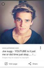 Joe sugg X reader  by basicwriterforever