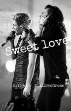 Sweet Love  《H.S+N.H》 by Harry_NiallSyndrome