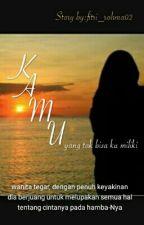 K A M U (ygtakbisakumiliki) by fitri_rohma02