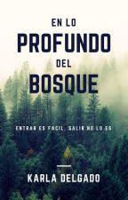 En lo Profundo del Bosque by KarlaOliviaDelgado