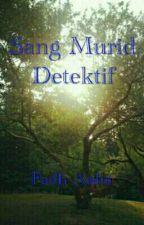 Murid Sang Detektif by FadhAulia