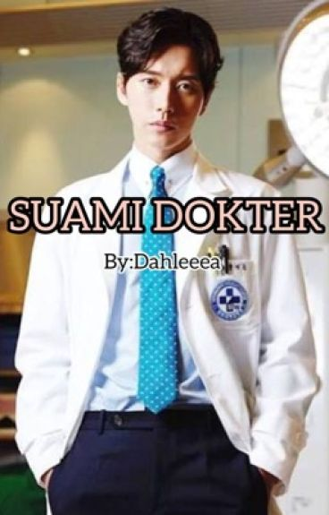 Suami Dokter ( FINISH )