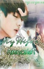 MY WIFE AMNESIA? by mybpark