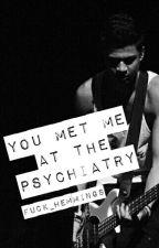 You met me at the psychiatry ☠ ×cth× by fuck_hemmings