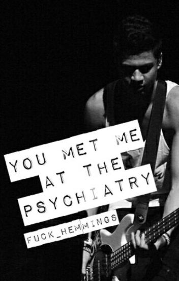 You met me at the psychiatry ☠ ×cth×