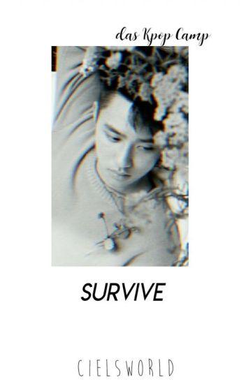 Survive! [Kpop-Camp]