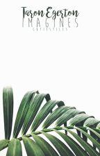 Taron Egerton ⇾ Imagines by cutiestiles