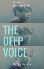 The Deep Voice by julie_dlcx