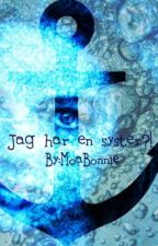 Jag har en syster?! by MoaBonnie