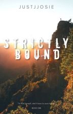 Strictly Bound || S.B by justjjosie