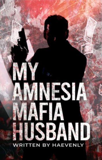 My Amnesia Mafia Husband (ONGOING)by:HayillaEiram