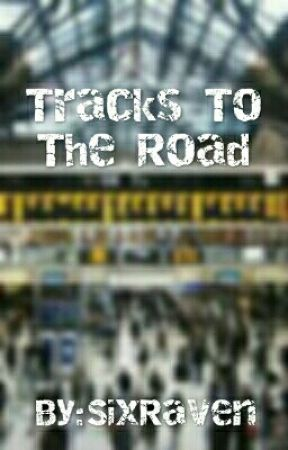 Tracks To The Road by SixRaven