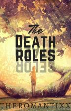 The Death Roles by TheRomantixx