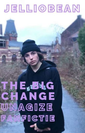The Big Change ~ Unagize Fanfiction | Afgerond