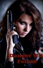 Danger Will Follow (1D Spy Fanfic) by abbyparsons