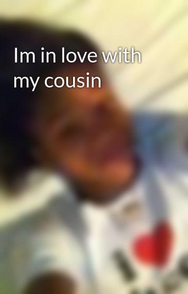 Im In Love With My Cousin - Blahhhblahhh - Wattpad-8565