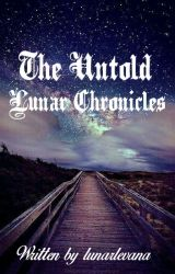 The Untold Lunar Chronicles by lunarlevana_