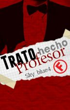 Trato hecho profesor by sky_blue4
