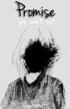 Promise You Won't Cut (abgeschlossen) by klischeehaft