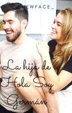 "La Hija De ""Hola Soy Germán"" by _NewFace_"