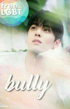 Bully <YAOI> by LennyMia
