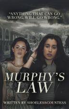 Murphy's Law (Camren) by shoelesscountess