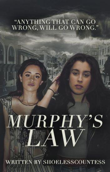 Murphy's Law (Camren)