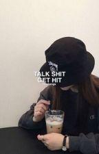 talk shit get hit by nochangs