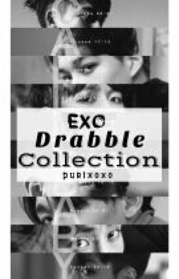 EXO Drabble Collection (by : tata)