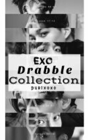 EXO Drabble Collection (by : Itaa)