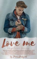 Love Me~Stephen James~ by DamnBadgirl