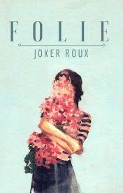 Đọc Truyện Folie | A Space of Insanity - [| Jok Rousseau |]