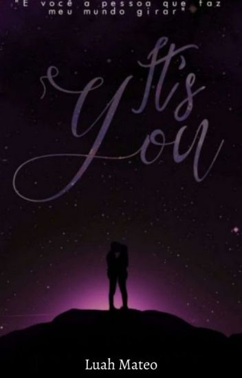 Its You | Fanfic AM (Concluída)