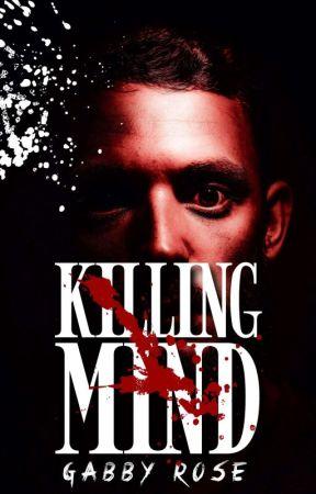 Killing Mind ✔️ by gabbyrosex