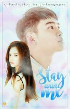 Stay With Me by LintangAnggitaPutri