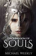 The Kingdom of Souls by ValerieWeekly