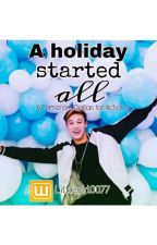 A Holiday Started All {Cameron Dallas Fanfiction} by MrsStyles0077