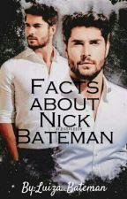 Facts About Nick Bateman by Luiza_Bateman