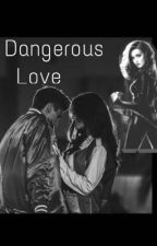 Dangerous Love  ( the badboy and the Nerd)  by mccexe
