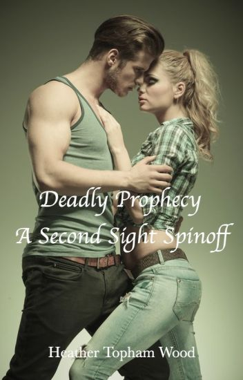 Deadly Prophecy (Second Sight Spinoff)