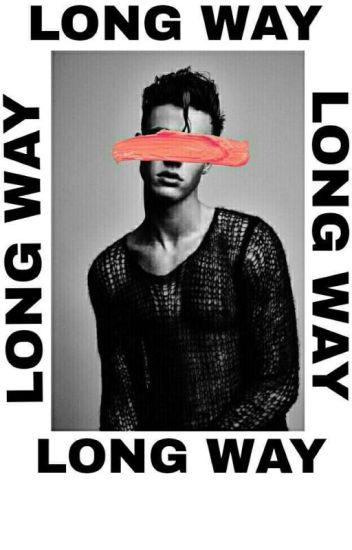 Long Way ✔️ ~Cameron Dallas~