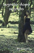 Segreto dopo segreto by Lily01_
