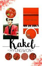 Hyungwon ❃ Kakel ✓ by PenggemarOppaTampan