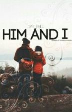 HIM And I  by day_fall