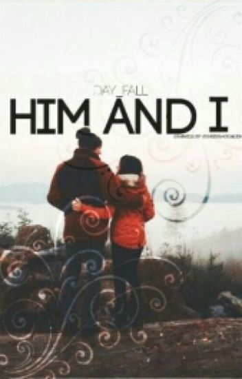 HIM And I