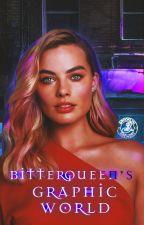 bitterQueen-'s Graphic World (Kapalı) by bitterQueen-