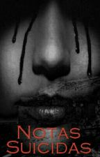 Notas Suicidas by SecretsOfNicole