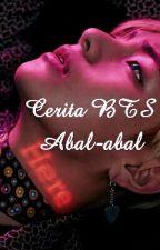 Cerita BTS Abal-abal {COMPLETE} by vreyalene